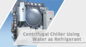 Centrifugal Chiller Using Water as Refrigerant